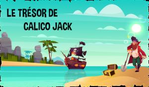 chasse au trésors de Calico Jack